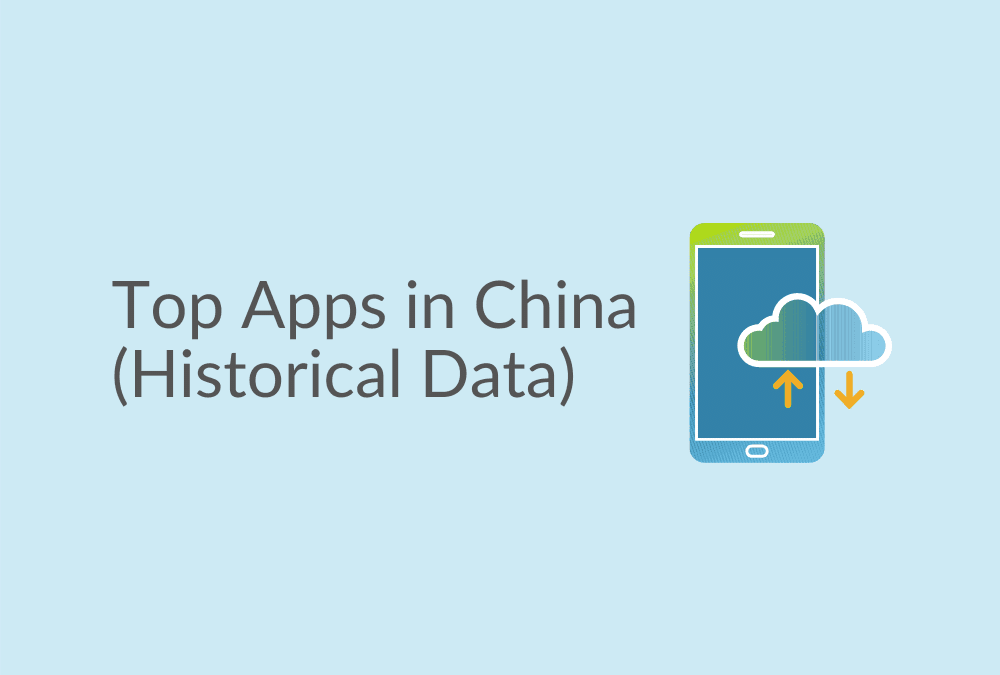 Top Apps in China (Historical)