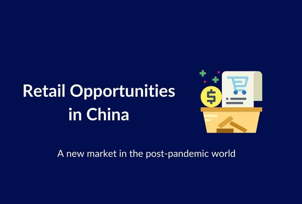 Retail Opportunities in China in a Post-Pandemic World