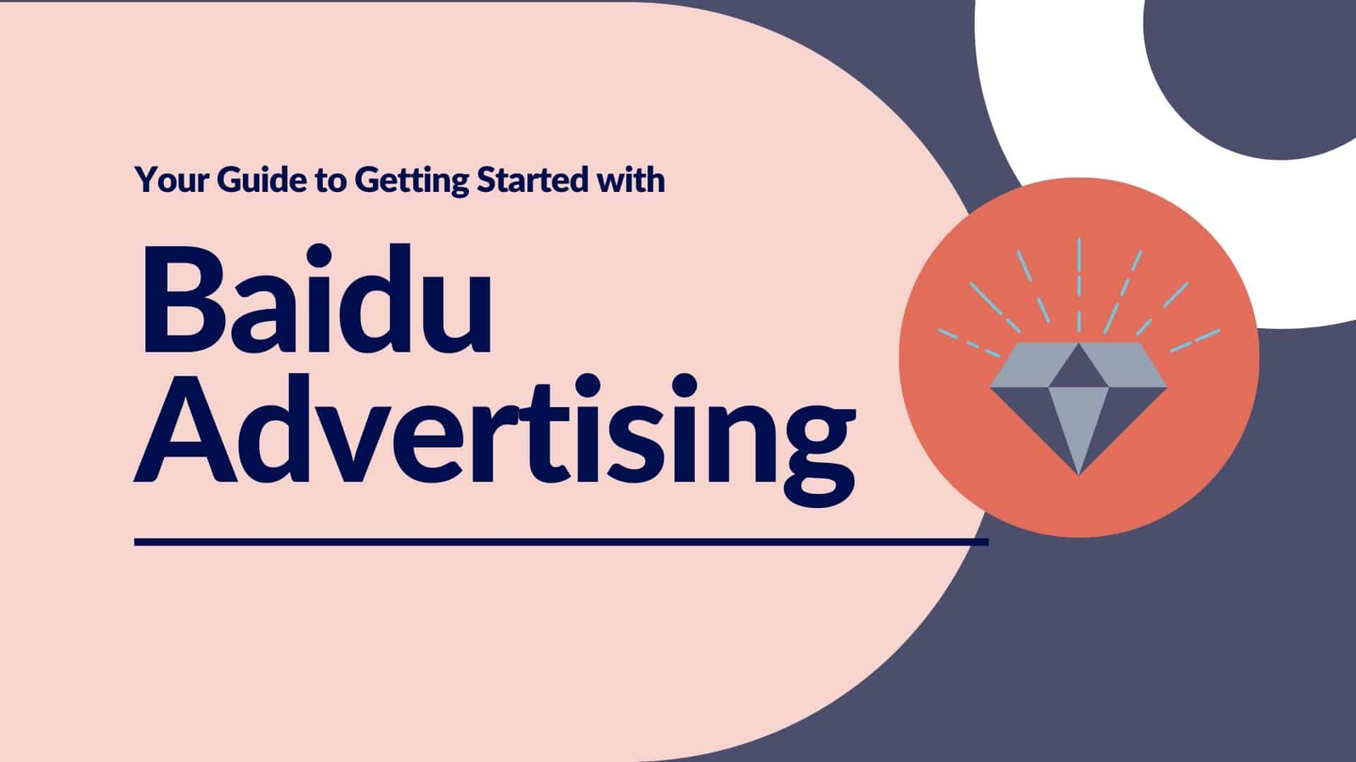 A Beginner's Guide to Advertising on Baidu