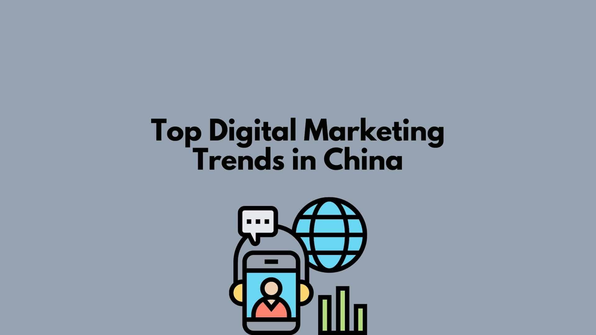 Top China Digital Marketing Trends in 2020