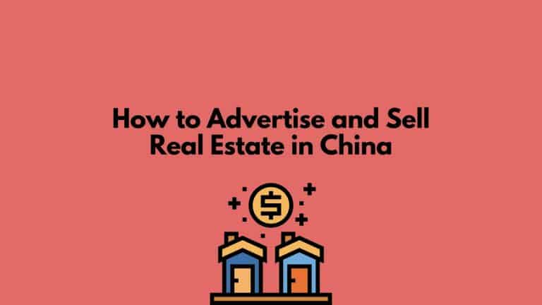 How to Advertise and Sell Real Estate in China