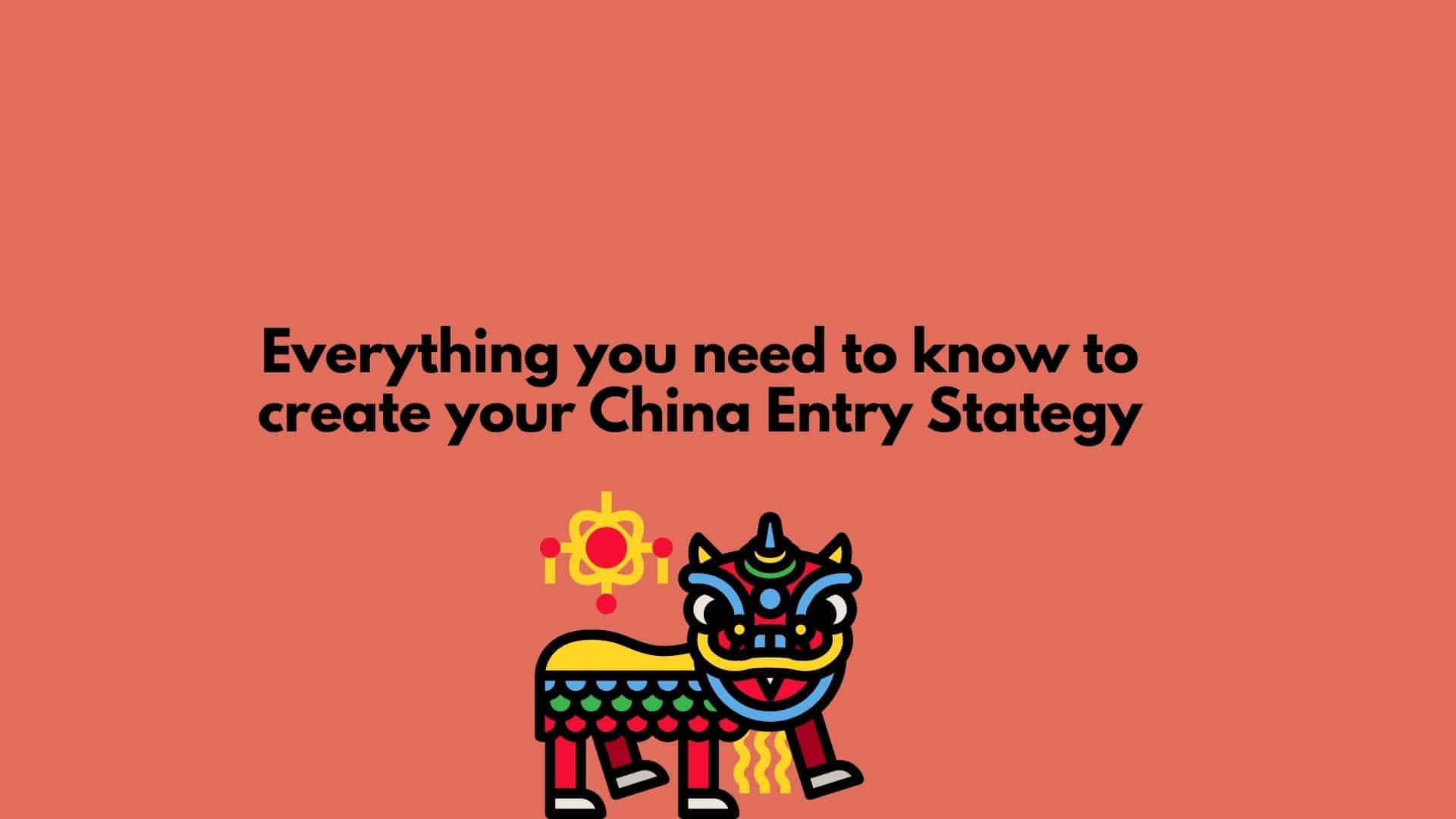 How to Create a Successful China Market Entry Strategy