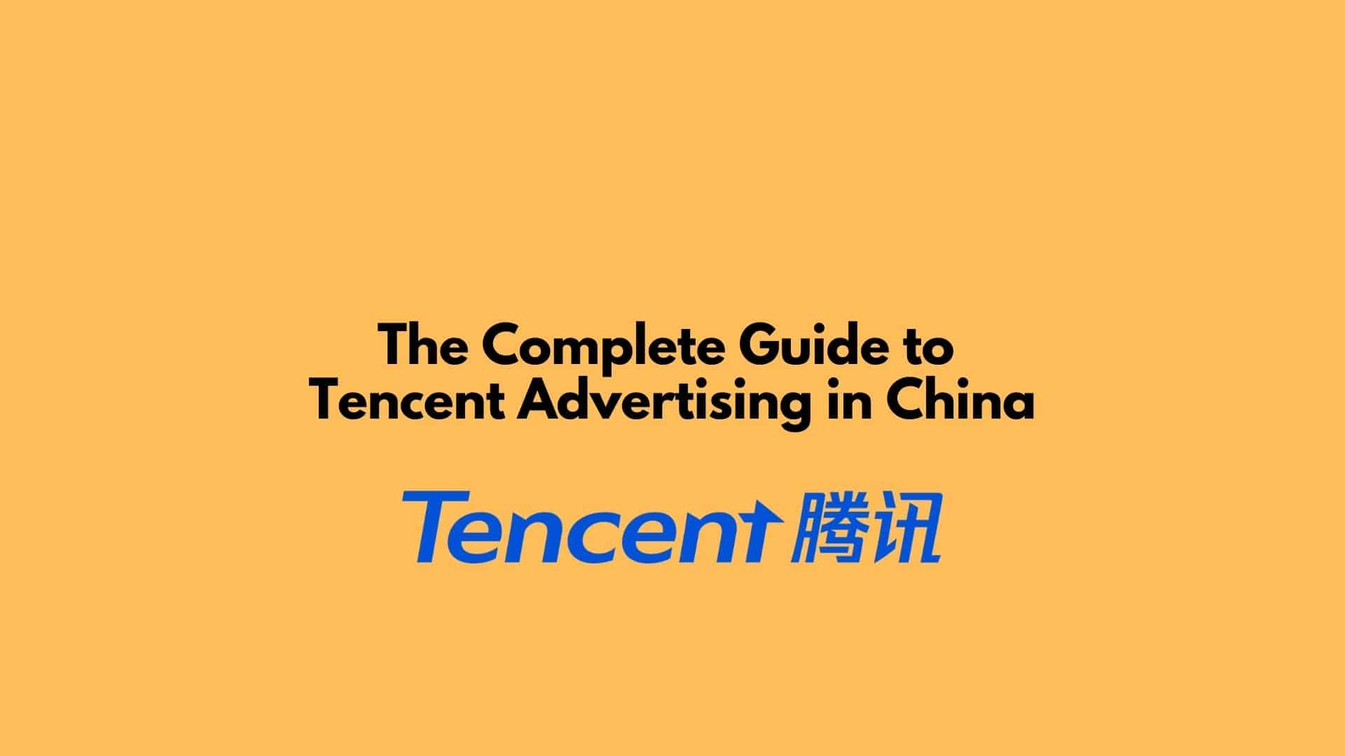 The Complete Guide to Tencent Advertising in China
