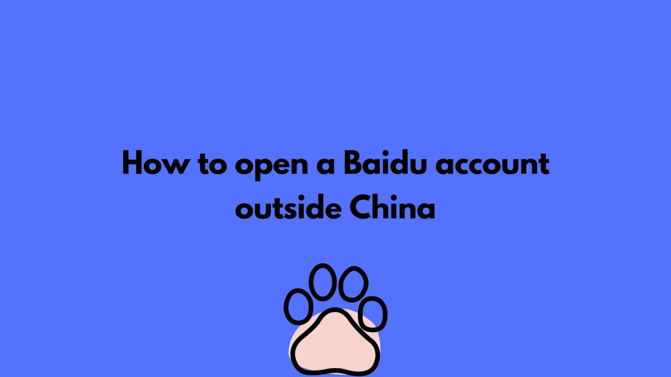How to open a Baidu account outside China