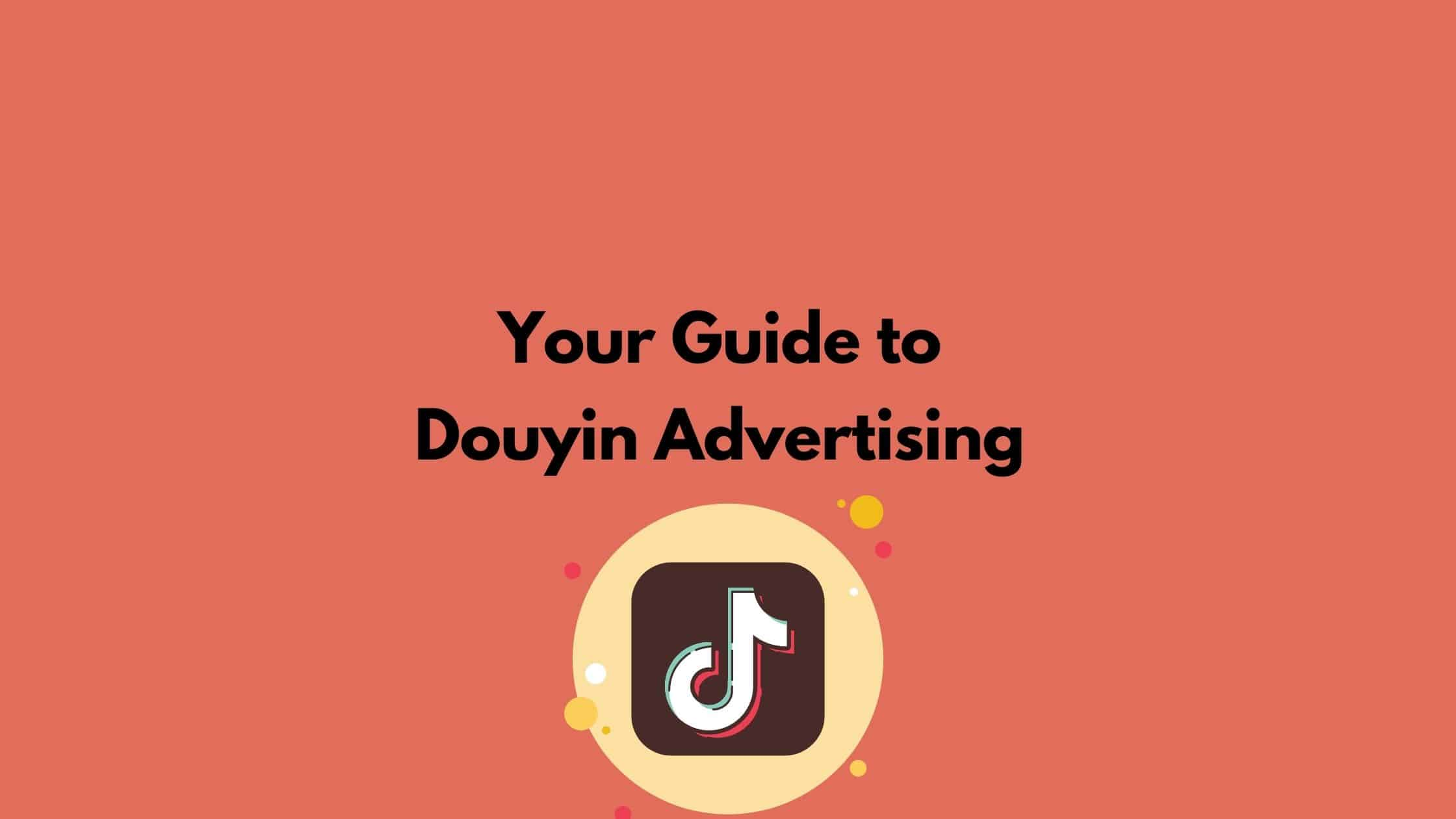 A Beginner's Guide to Advertising on Douyin