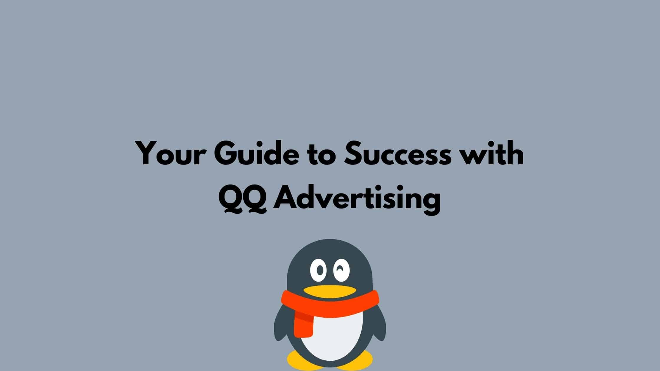 Your Guide To Success With Qq Advertising Adchina Io