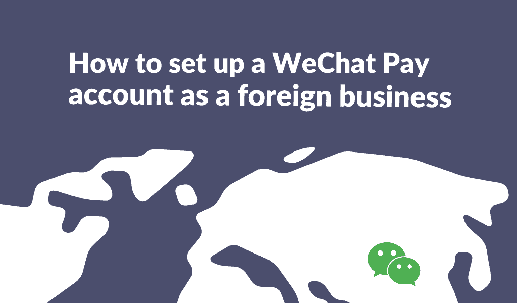 how to set up wechat pay as a foreign business